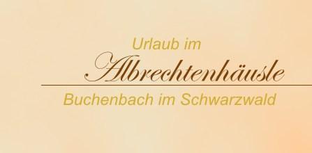 Urlaub im Albrechtenhäusle - Buchenbach im Schwarzwald
